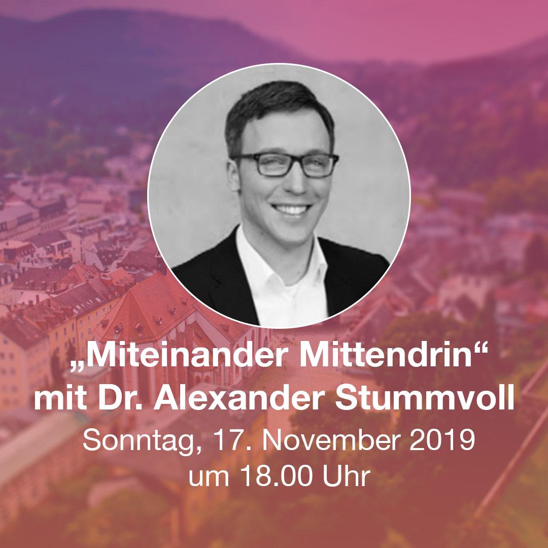 Miteinander Mittendrin mit Dr. Alexander Stummvoll